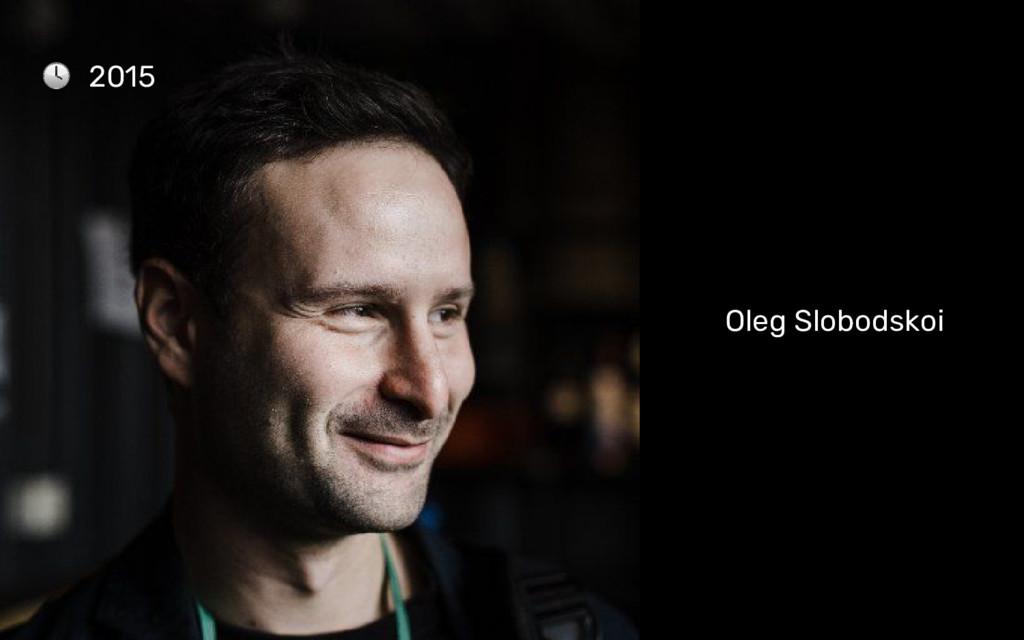 Oleg Slobodskoi 2015