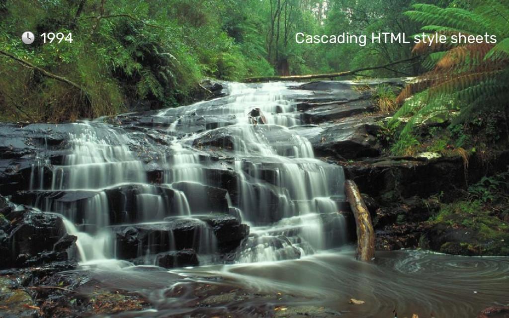 1994 Cascading HTML style sheets