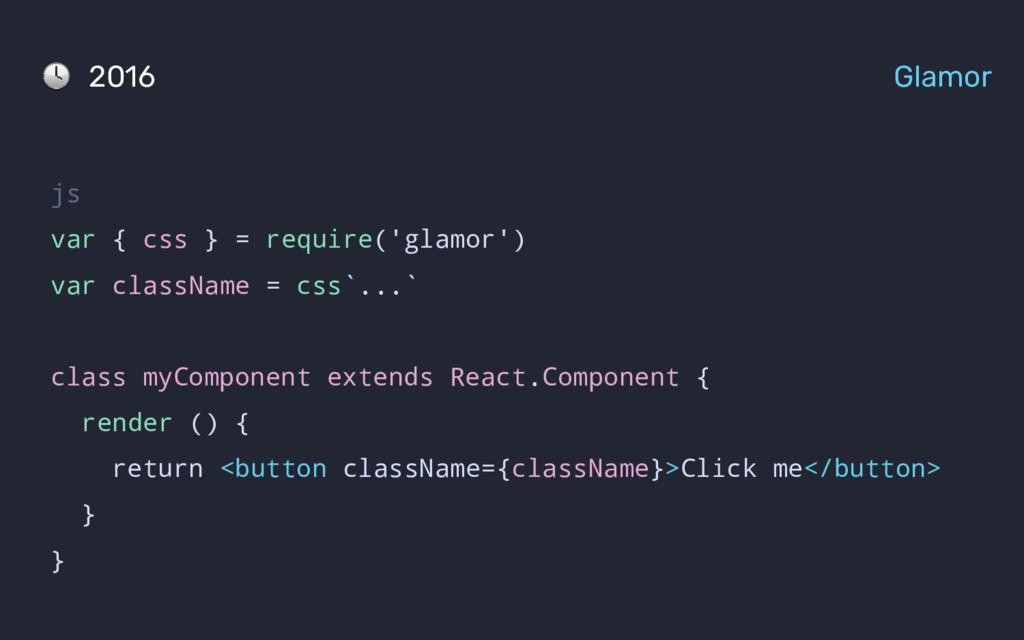 js var { css } = require('glamor') var classNam...