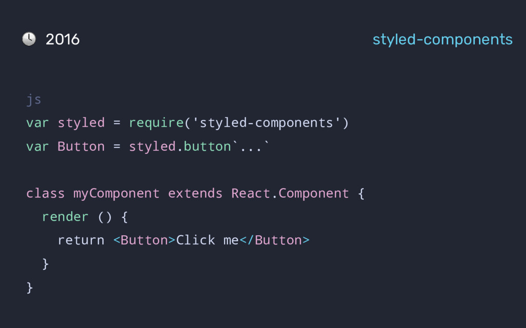 js var styled = require('styled-components') va...