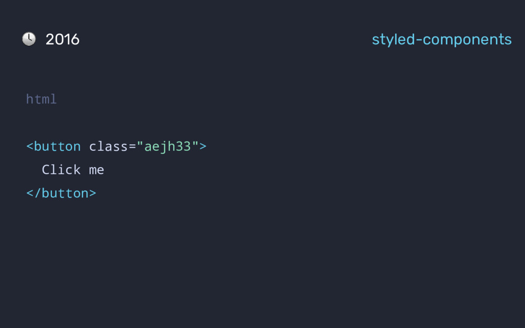 "html <button class=""aejh33""> Click me </button>..."