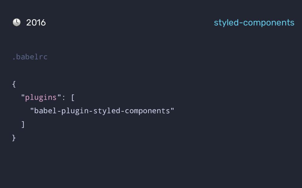 ".babelrc { ""plugins"": [ ""babel-plugin-styled-co..."