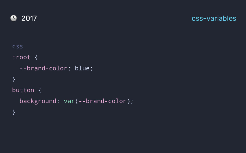 css :root { --brand-color: blue; } button { bac...