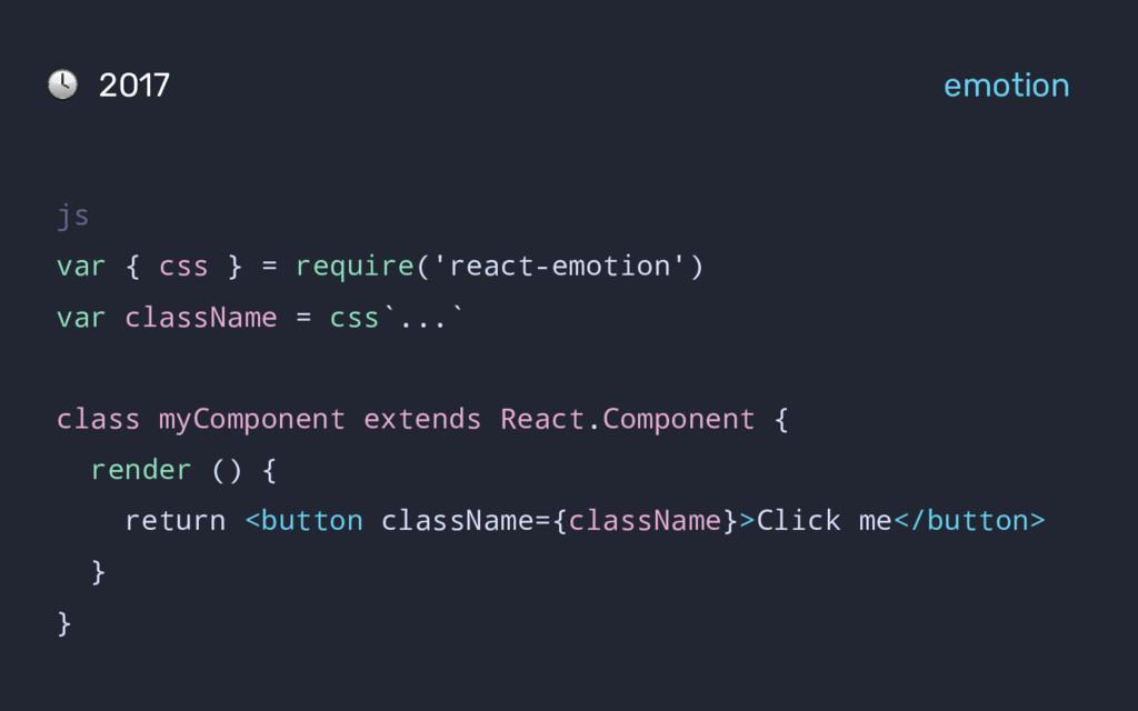 2017 emotion js var { css } = require('react-em...