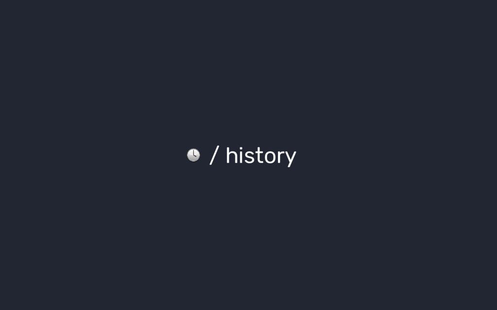 / history