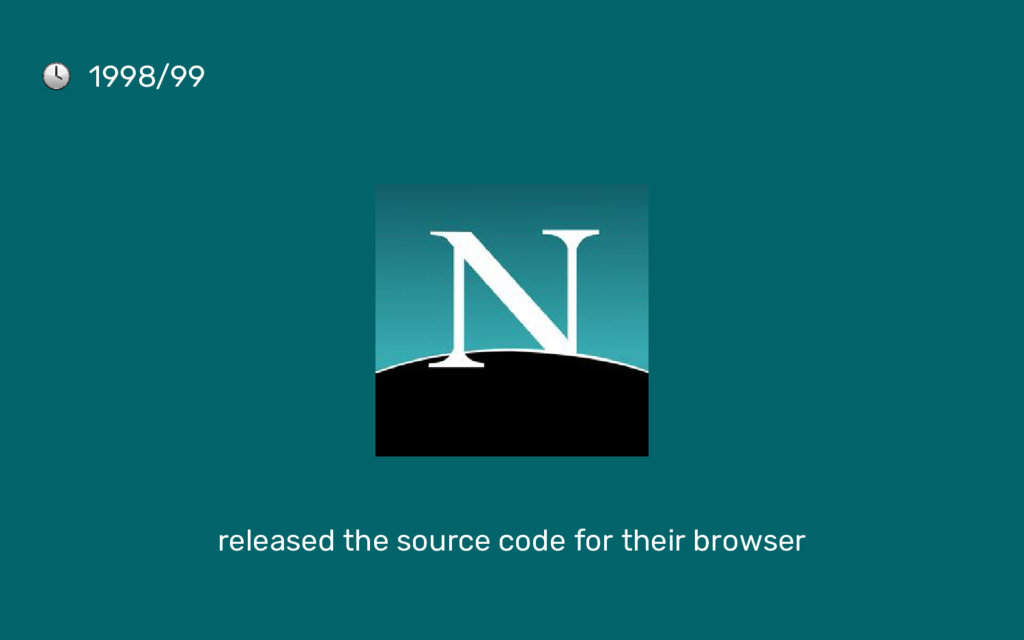 1998/99 released the source code for their brow...
