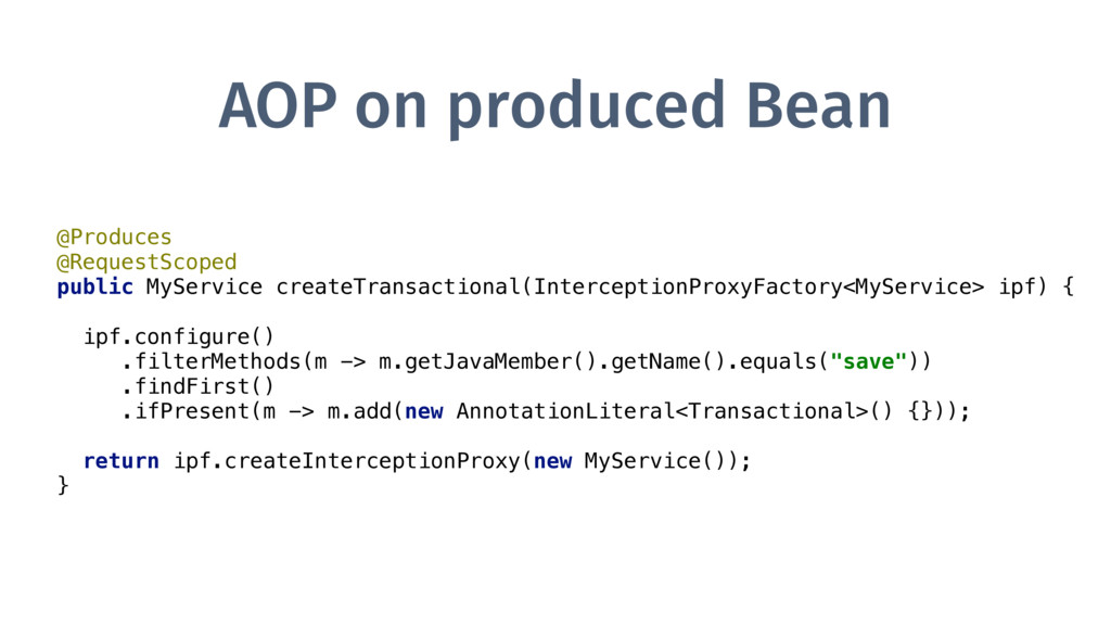 AOP on produced Bean @Produces @RequestScoped...