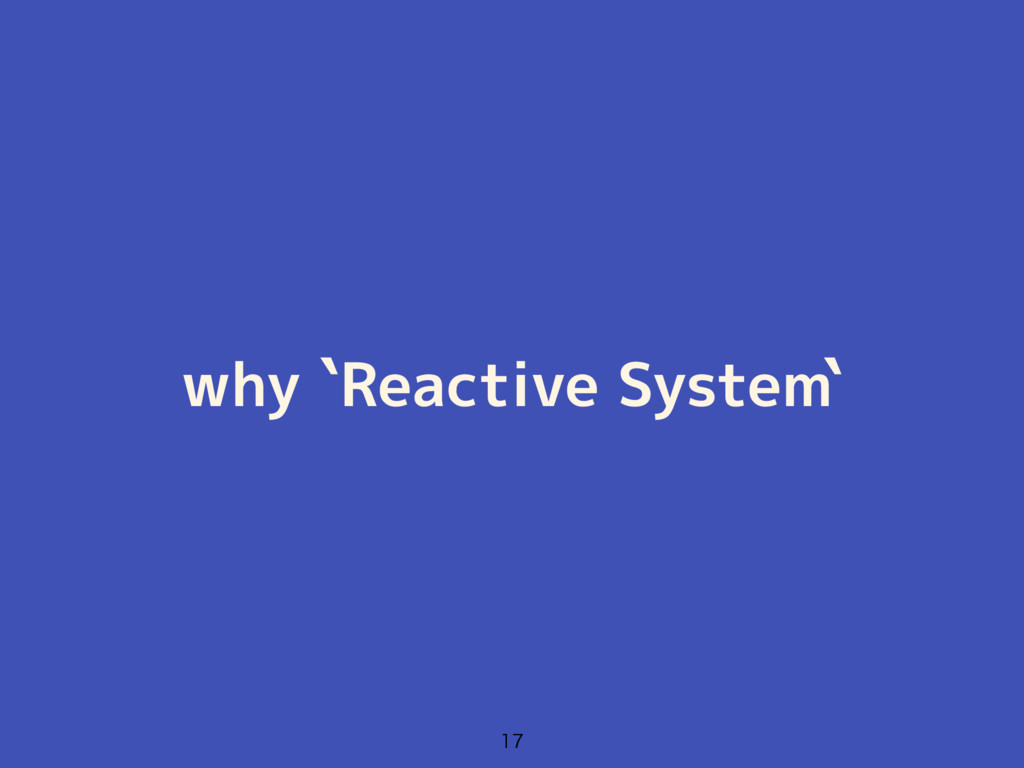 why `Reactive System`