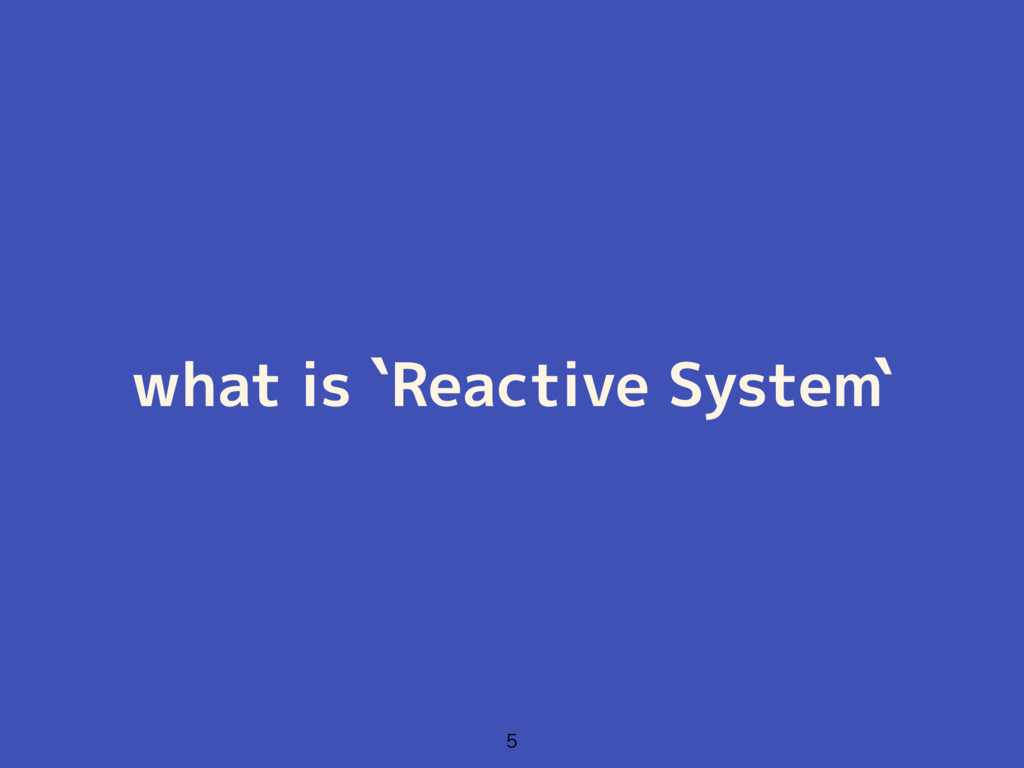 what is `Reactive System`