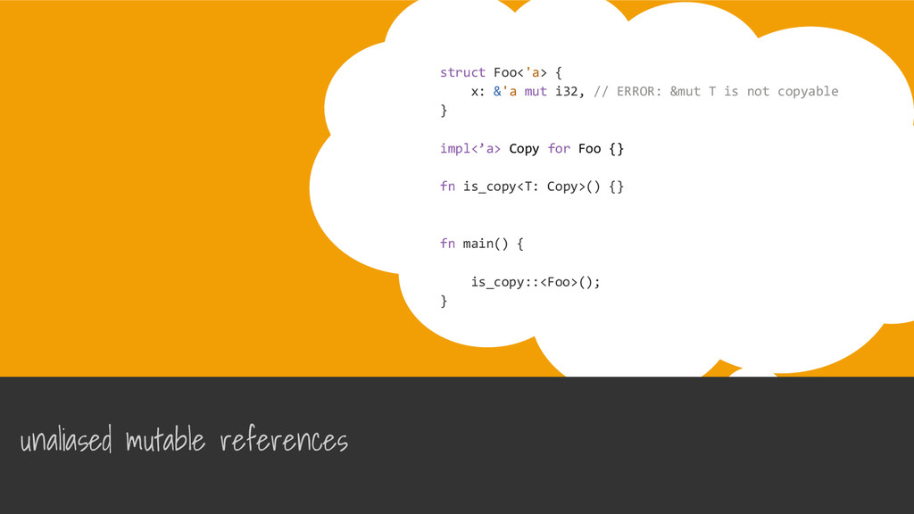 struct Foo<'a> { x: &'a mut i32, // ERROR: &mut...