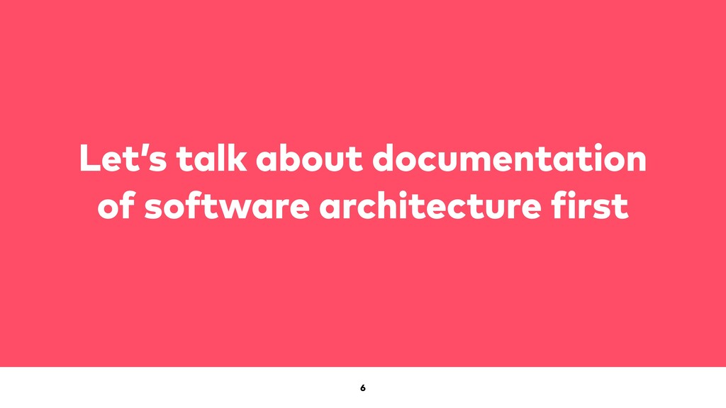 6 Let's talk about documentation of software ar...