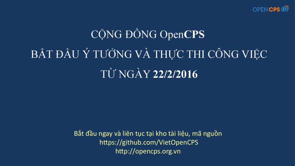 CỘNG ĐỒNG OpenCPS BẮT ĐẦU Ý TƯỞNG VÀ THỰC THI C...