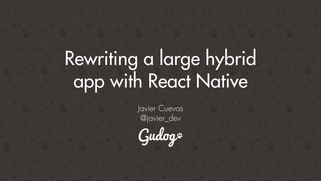 Rewriting a large hybrid app with React Native ...