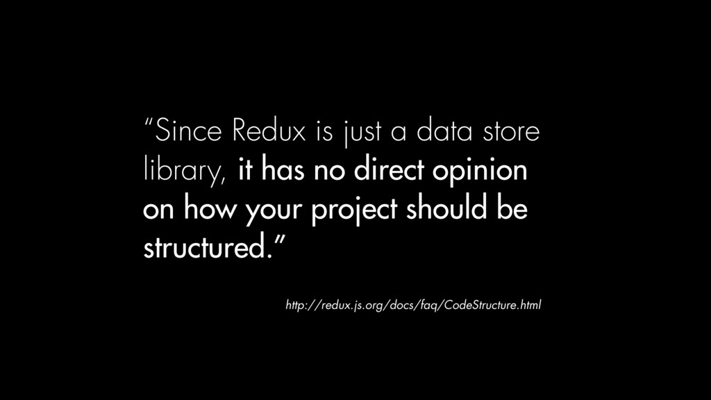 """""""Since Redux is just a data store library, it h..."""
