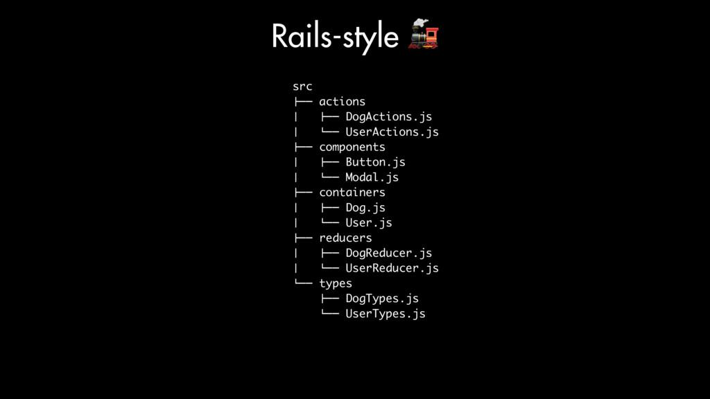 "Rails-style $ src !"""" actions # !"""" DogActions...."