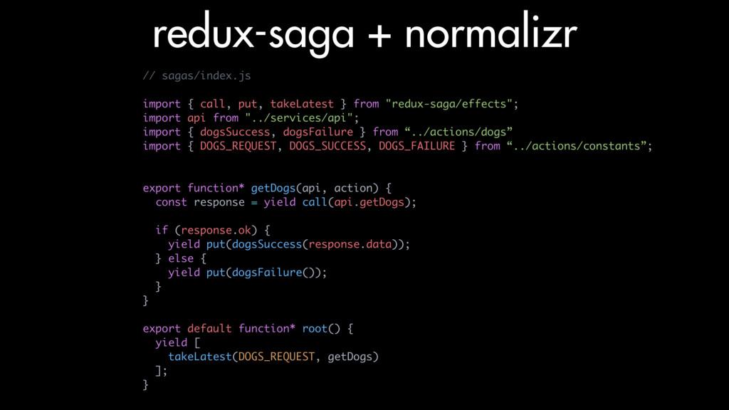 redux-saga + normalizr // sagas/index.js import...
