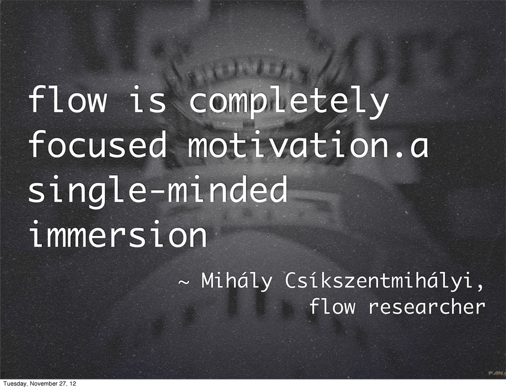 flow is completely focused motivation.a single-...