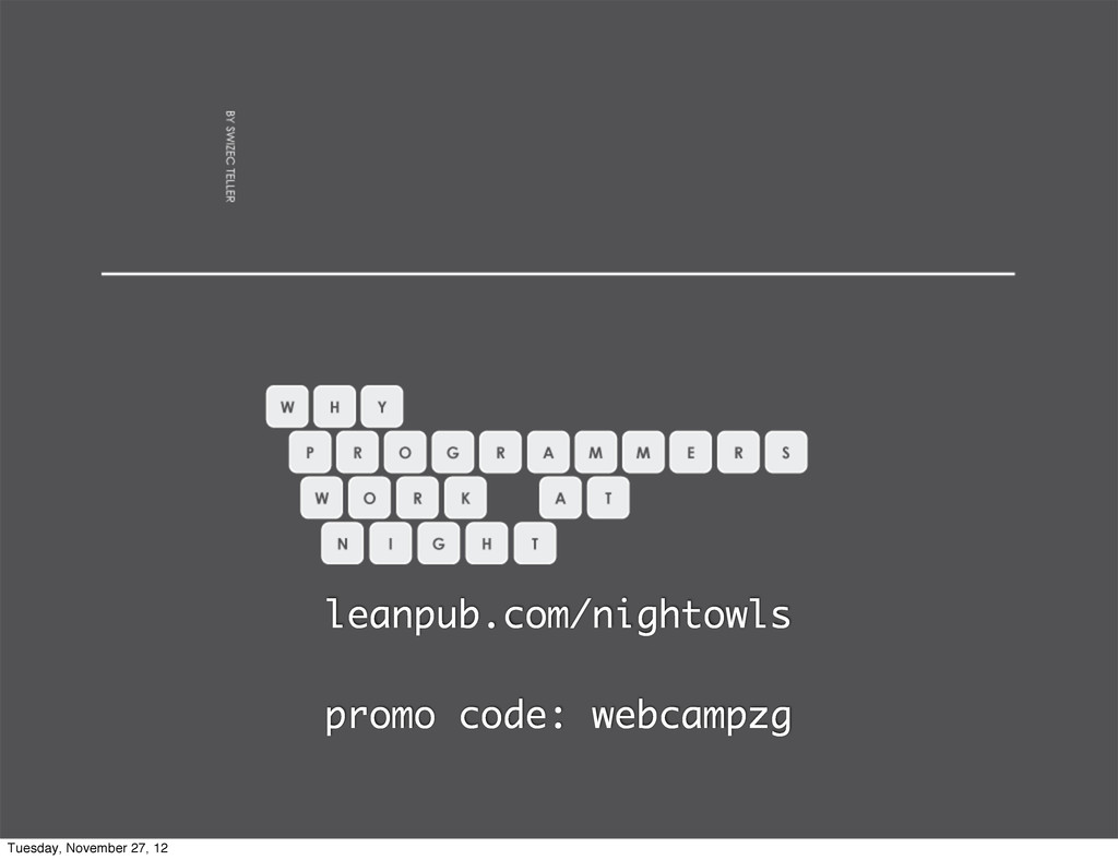 leanpub.com/nightowls promo code: webcampzg Tue...
