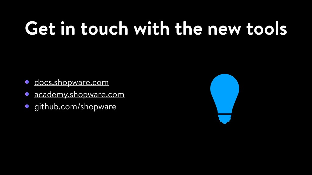 Get in touch with the new tools docs.shopware.c...