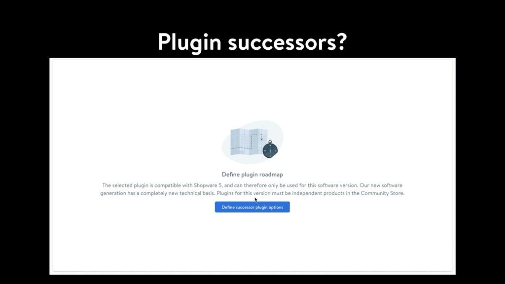 Plugin successors?