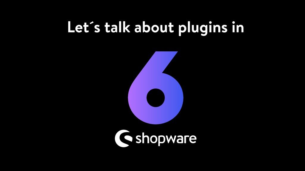Let´s talk about plugins in