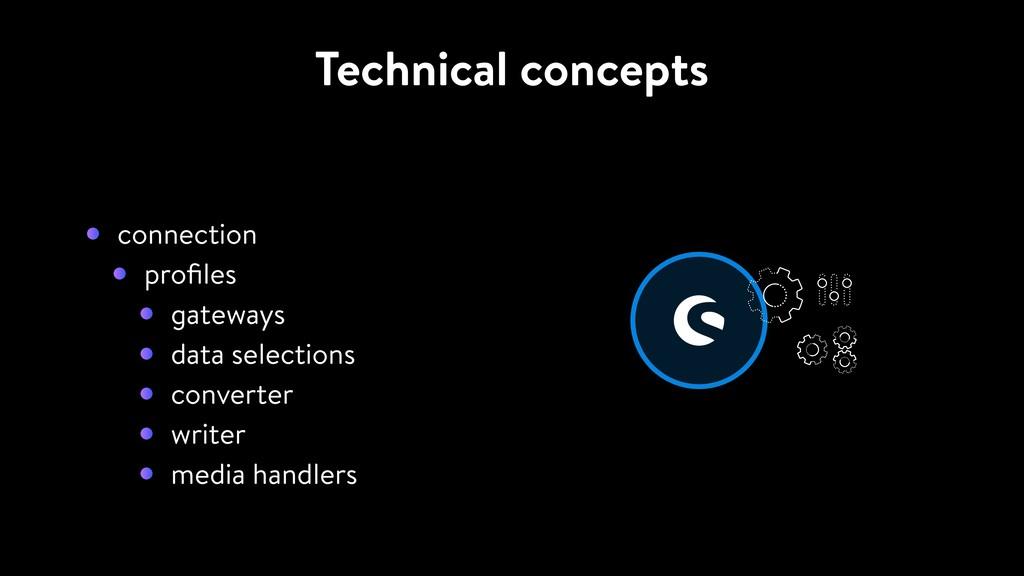 Technical concepts connection profiles gateways ...