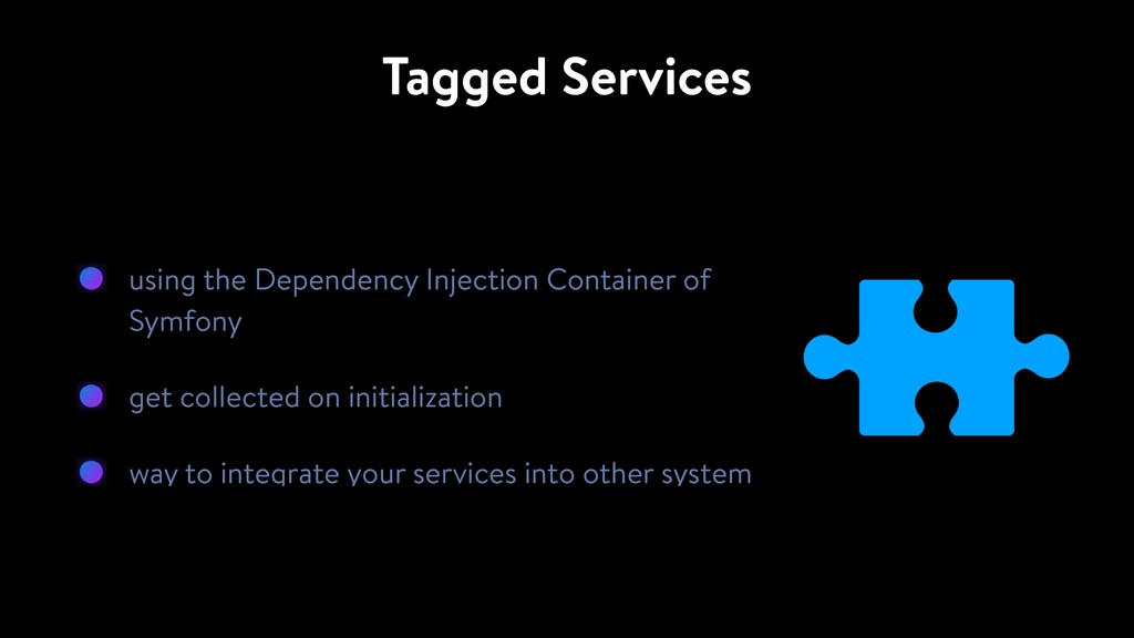 Tagged Services using the Dependency Injection ...