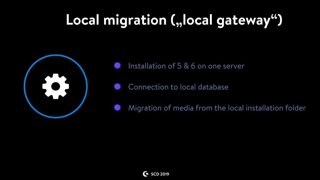 "SCD 2019 Local migration (""local gateway"") Inst..."