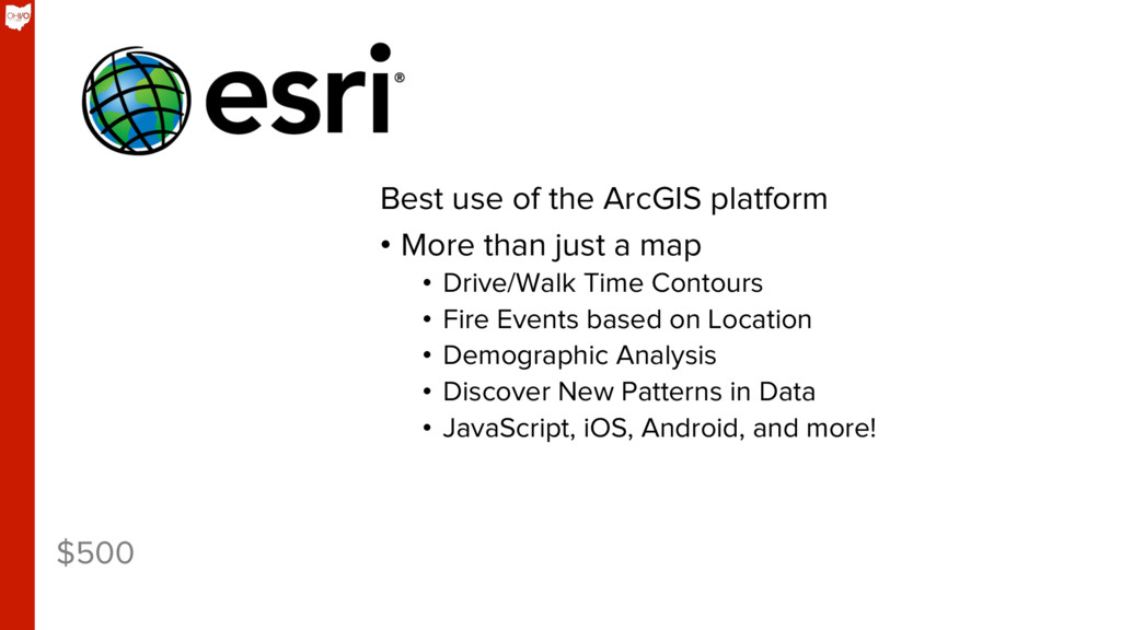 $500 Best use of the ArcGIS platform •  More th...