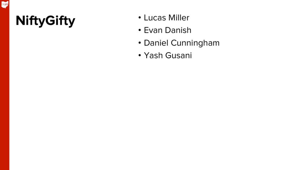 NiftyGifty • Lucas Miller • Evan Danish • Da...