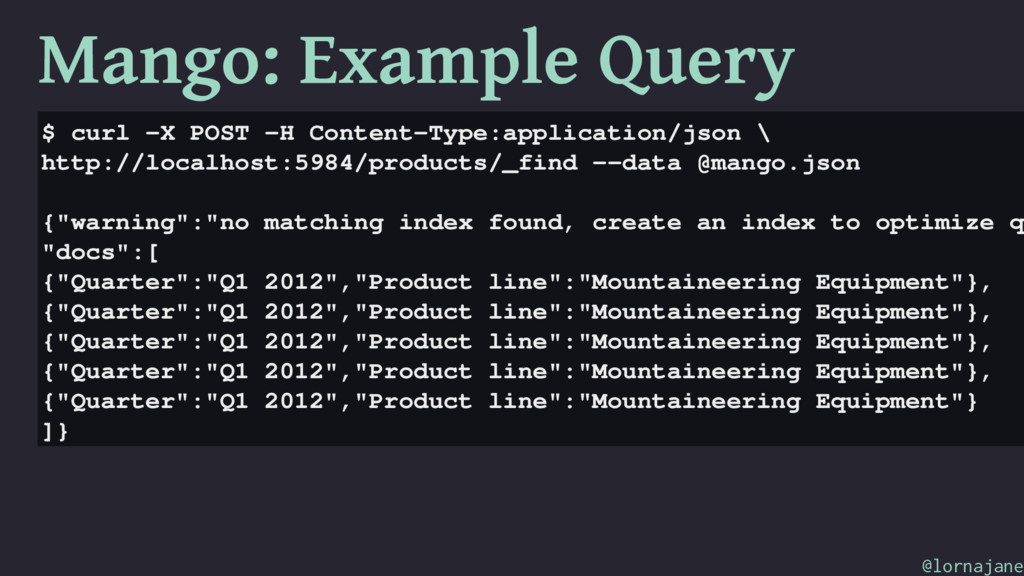 Mango: Example Query $ curl -X POST -H Content-...