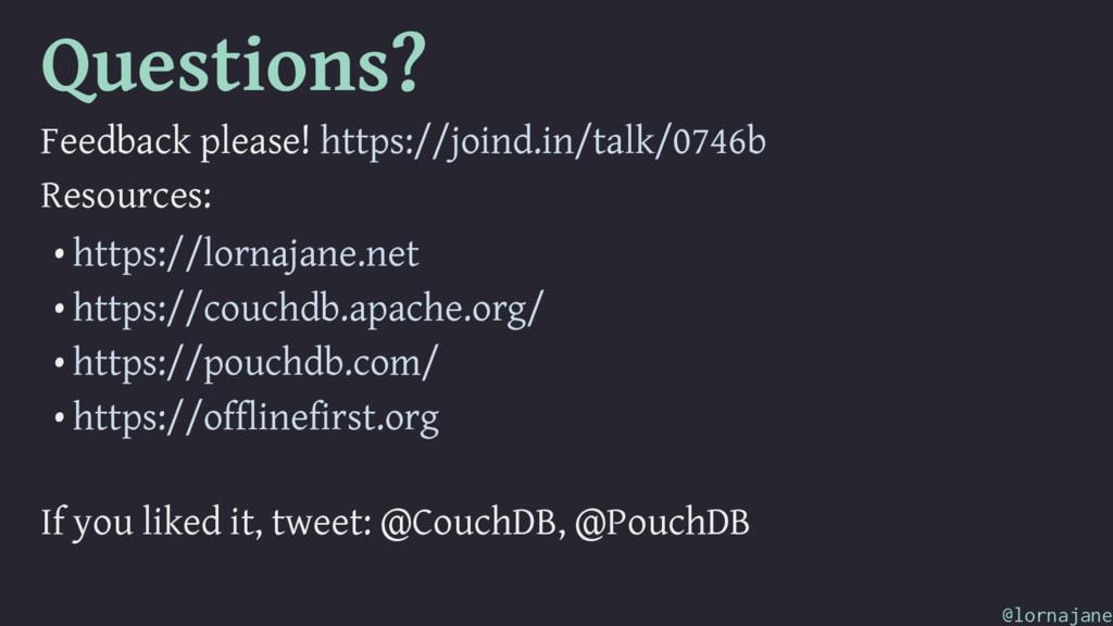 Questions? Feedback please! https://joind.in/ta...