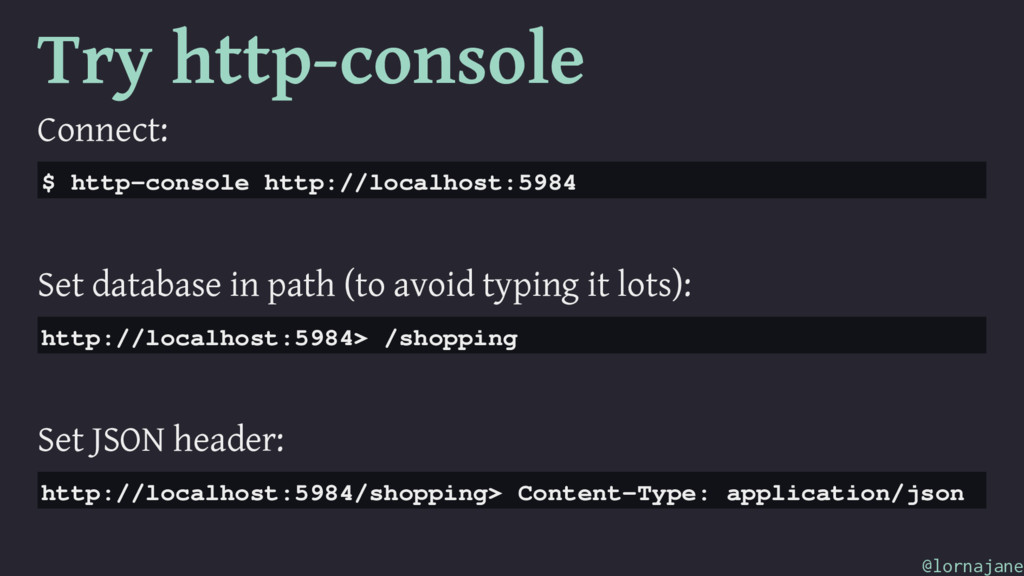 Try http-console Connect: $ http-console http:/...