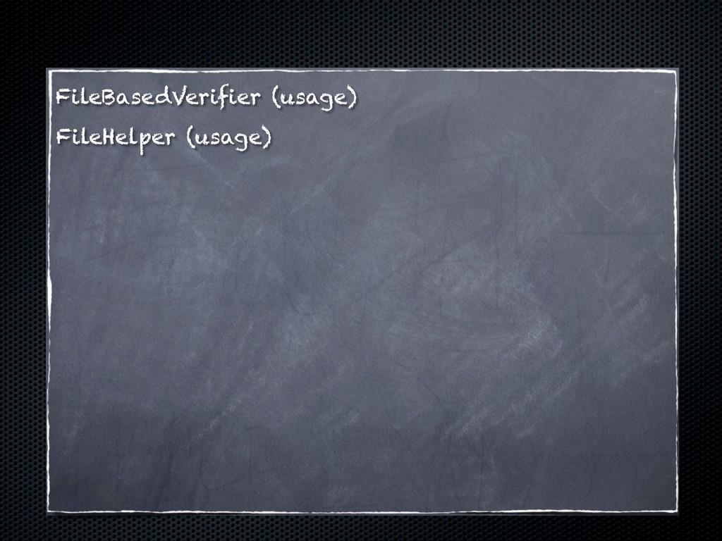 FileBasedVerifier (usage) FileHelper (usage)