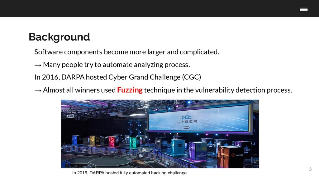 3 Background In 2016, DARPA hosted fully automa...