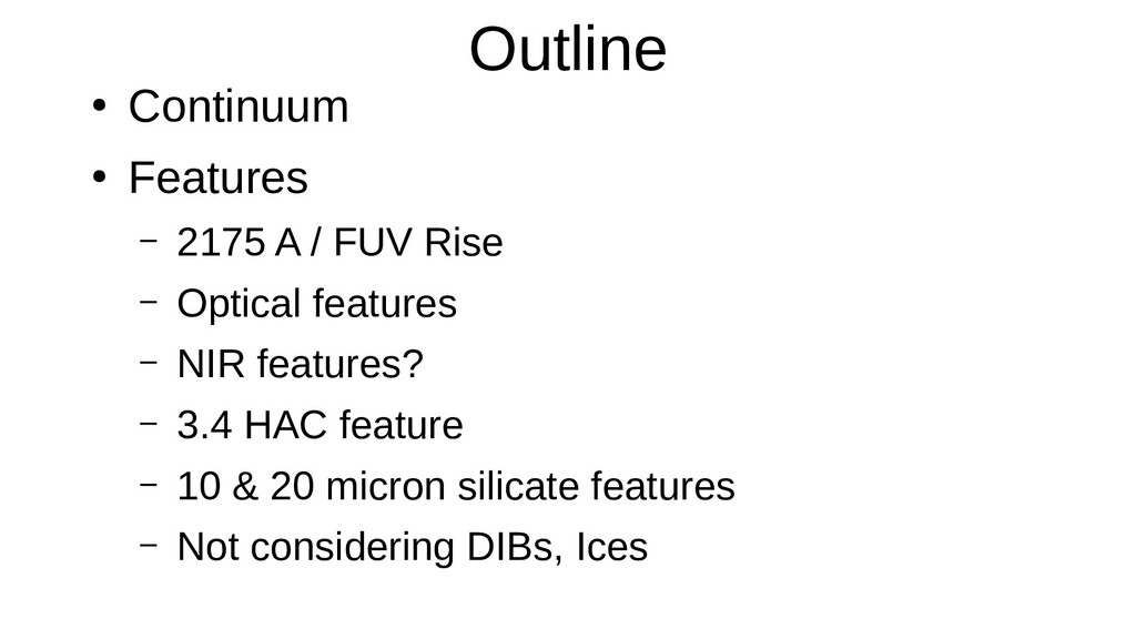 Outline ● Continuum ● Features – 2175 A / FUV R...