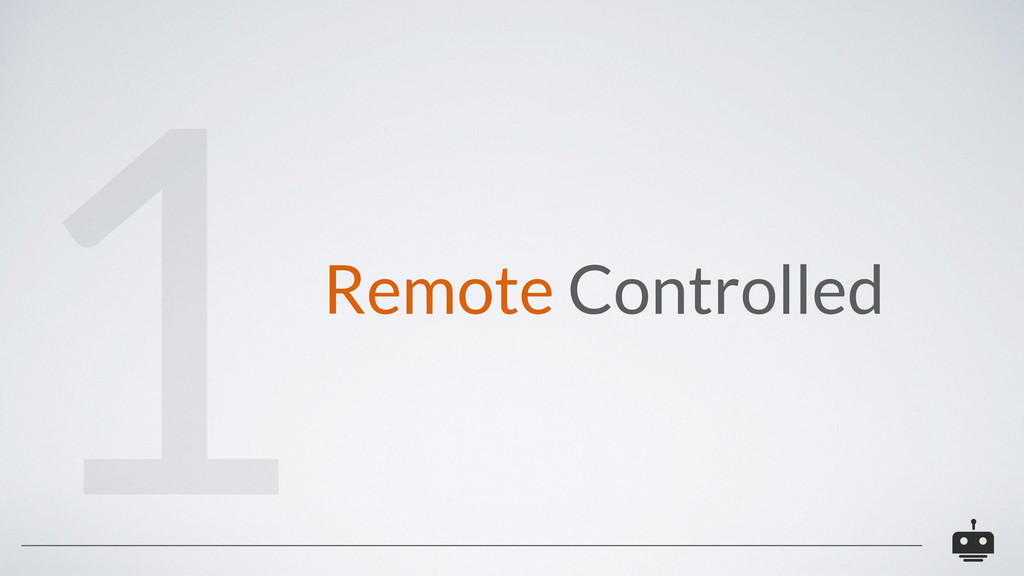 Remote Controlled 1