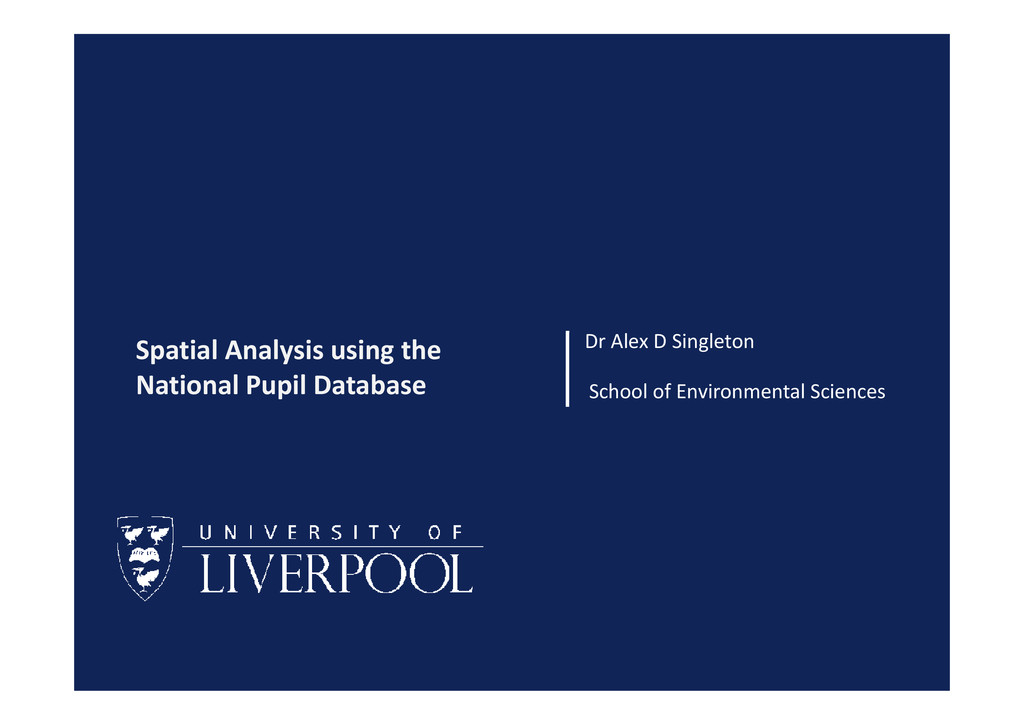 Dr Alex D Singleton Spatial Analysis using the ...