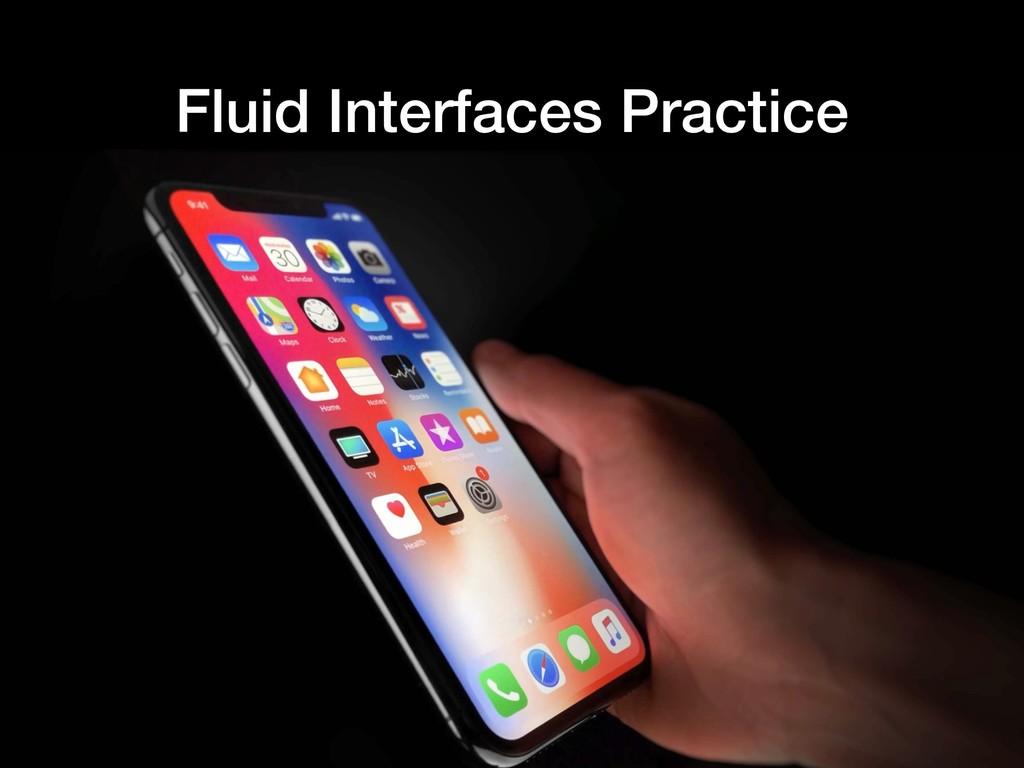 Fluid Interfaces Practice