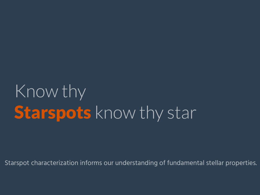 Starspots know thy star Know thy Starspot chara...