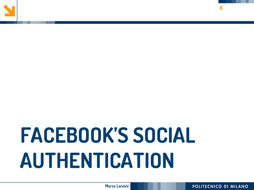 Marco Lancini FACEBOOK'S SOCIAL AUTHENTICATION 6