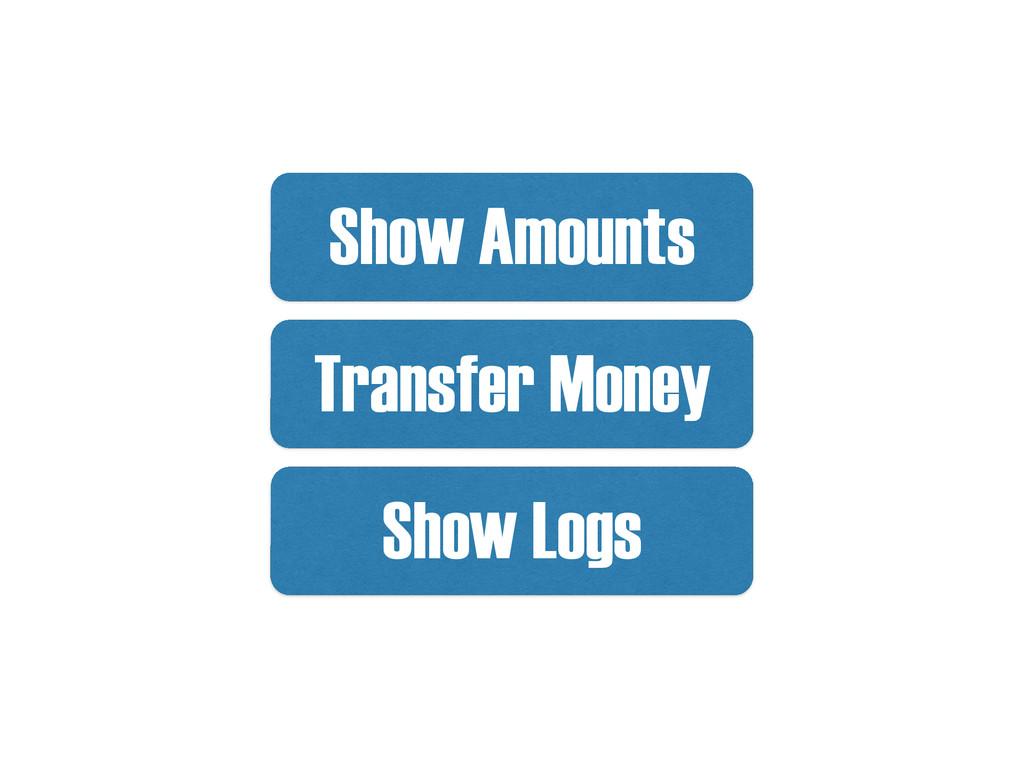 Transfer Money Show Logs Show Amounts