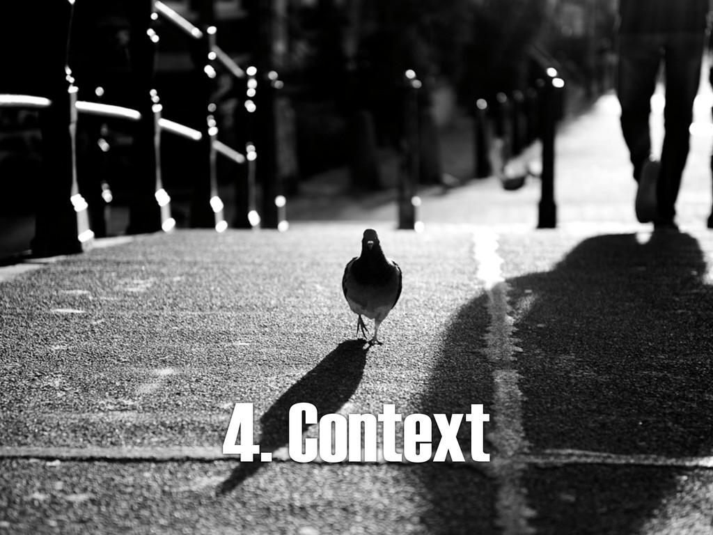 4. Context
