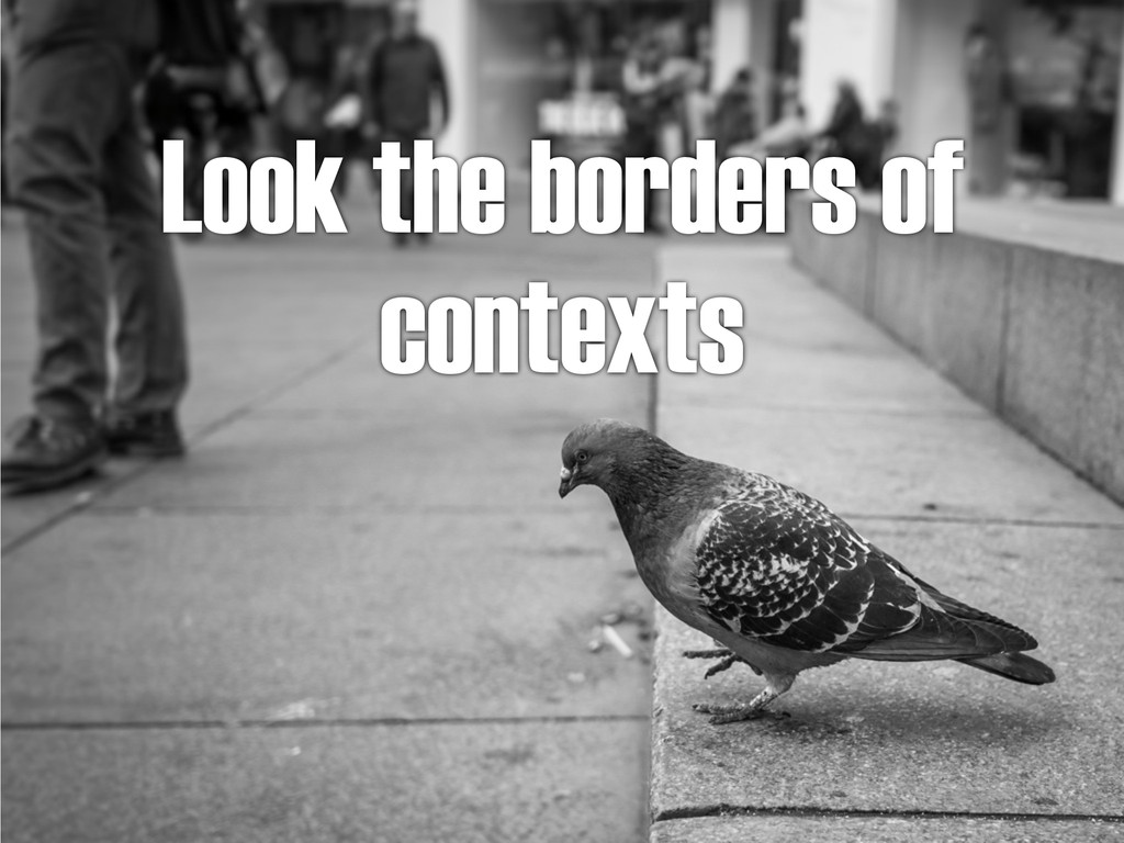 Look the borders of contexts