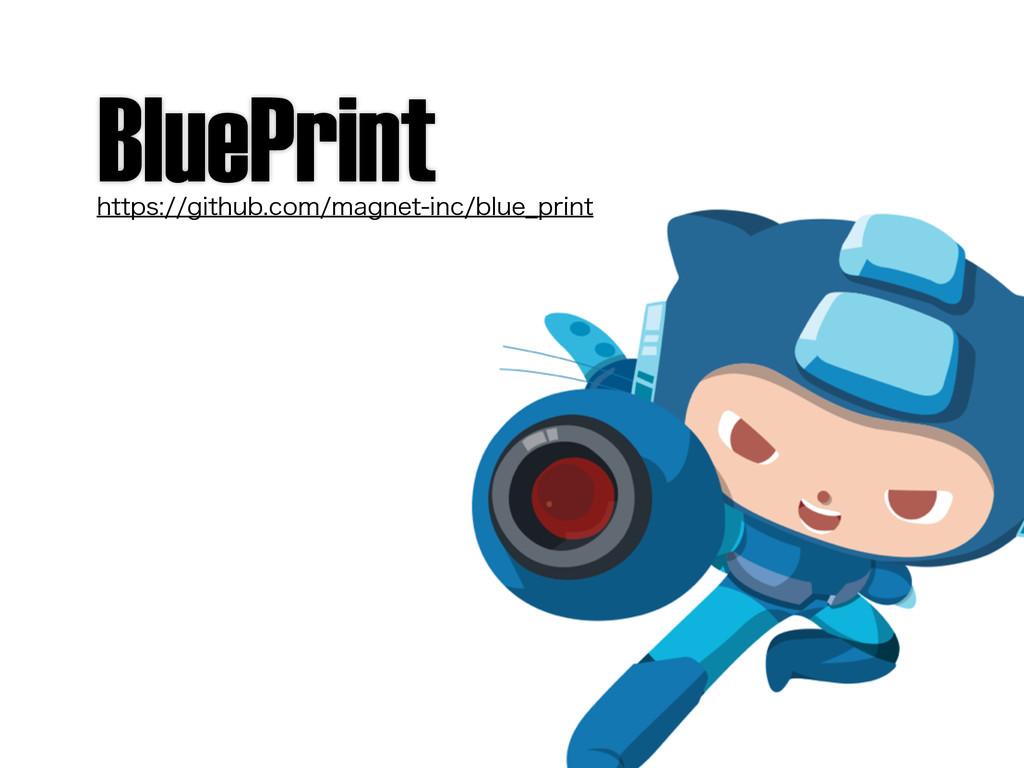 BluePrint IUUQTHJUIVCDPNNBHOFUJODCMVF@QS...