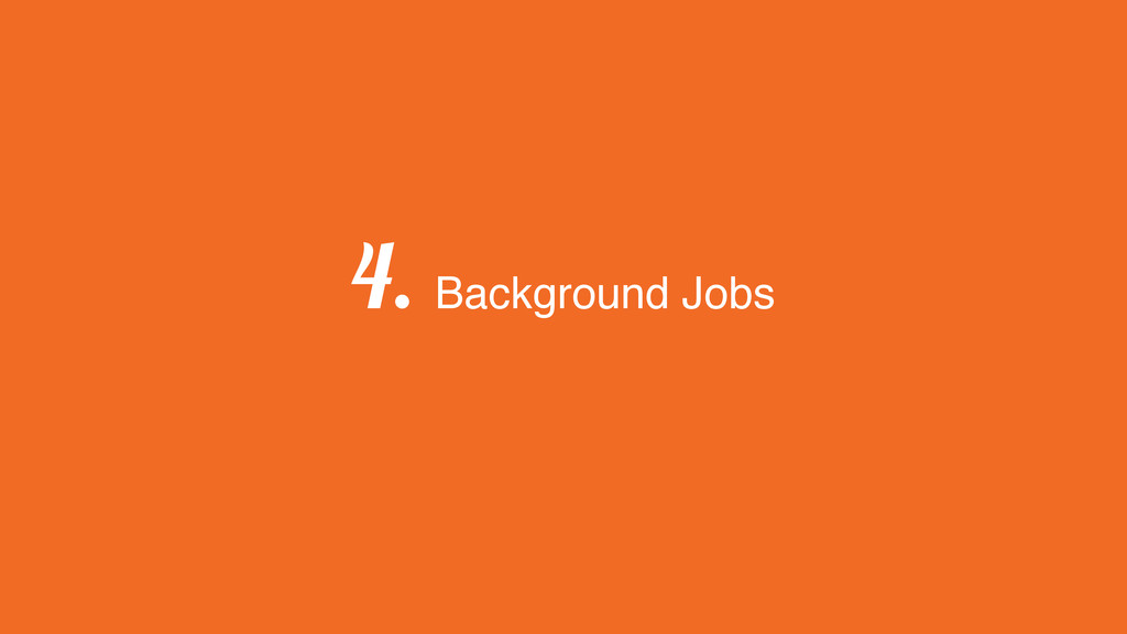 4. Background Jobs