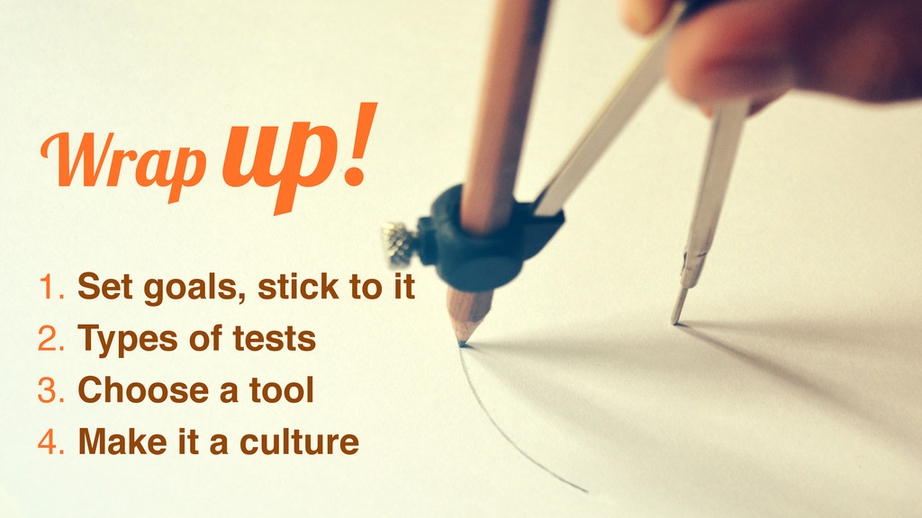Wrap up! 1. Set goals, stick to it 2. Types of ...