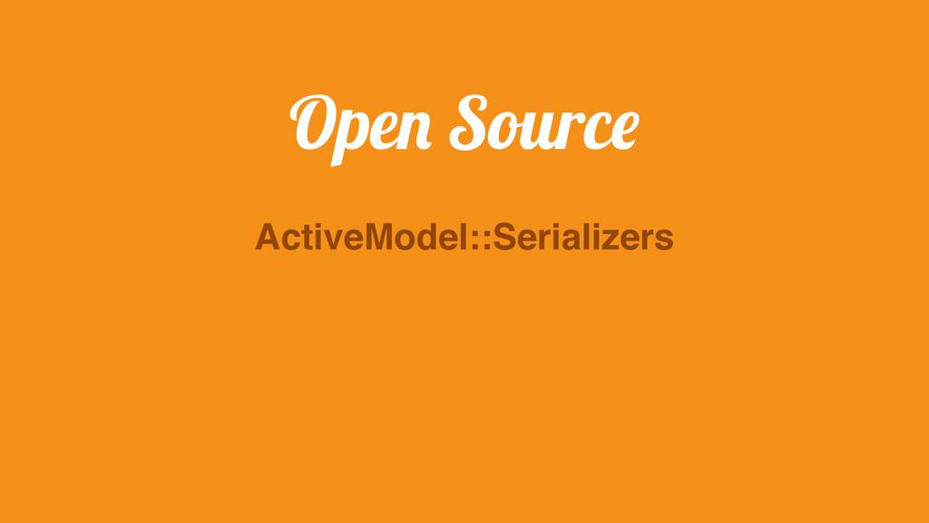 ActiveModel::Serializers Open Source