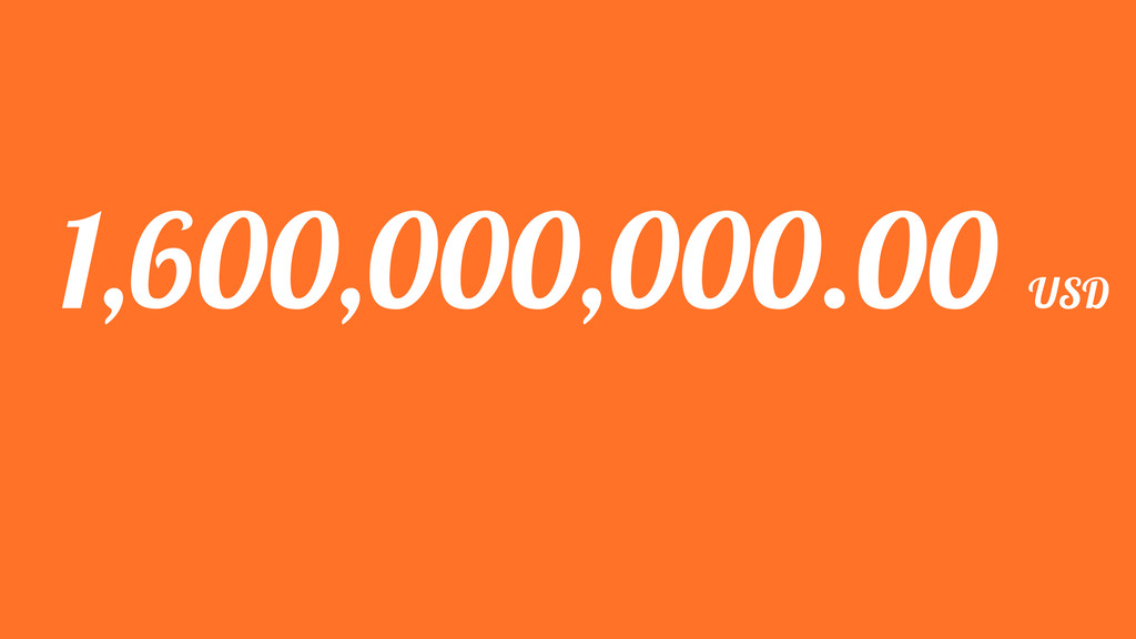 1,600,000,000.00 USD
