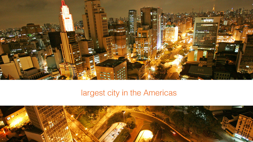 largest city in the Americas